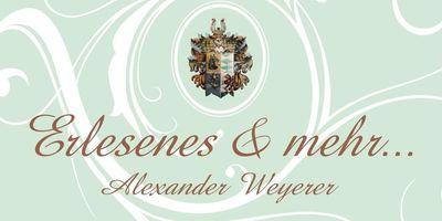 Erlesenes & mehr...Alexander Weyerer in Bruckmühl an der Mangfall