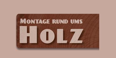 Montage rund ums Holz in Lutherstadt Wittenberg